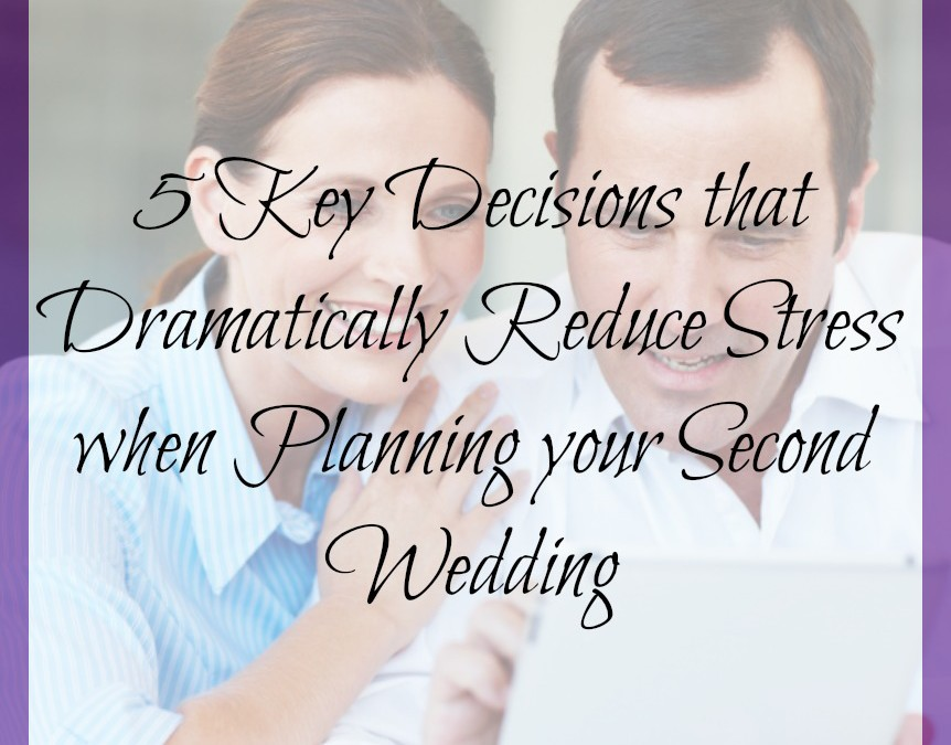 5 Key Decisions that Reduce Second Wedding Stress