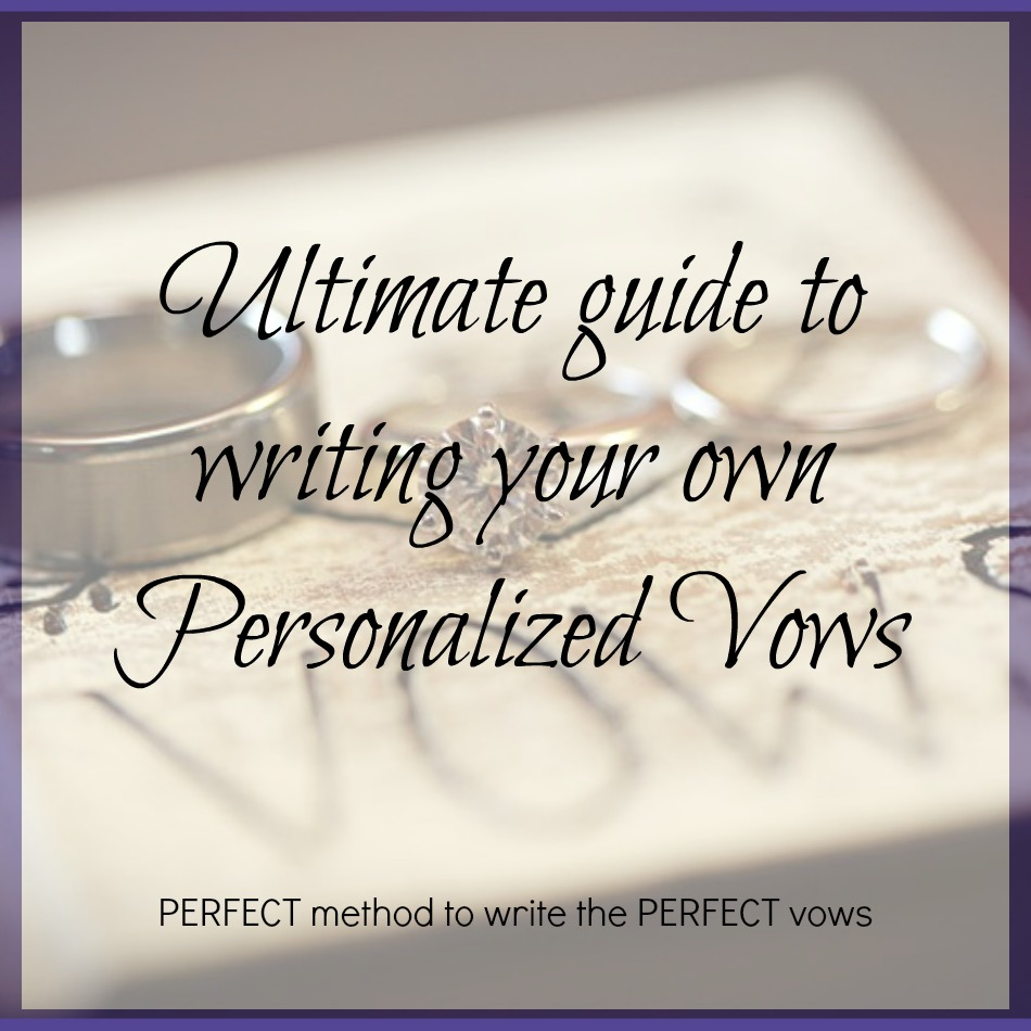 Ultimate Guide To Writing Your Own Personalized Vows